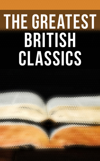 The Greatest British Classics - Sons and Lovers Wuthering Heights Alice in Wonderland Heart of Darkness Ulysses Hamlet… - cover