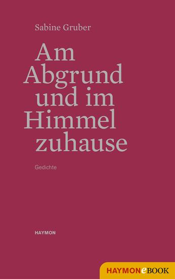 Am Abgrund und im Himmel zuhause - Gedichte - cover
