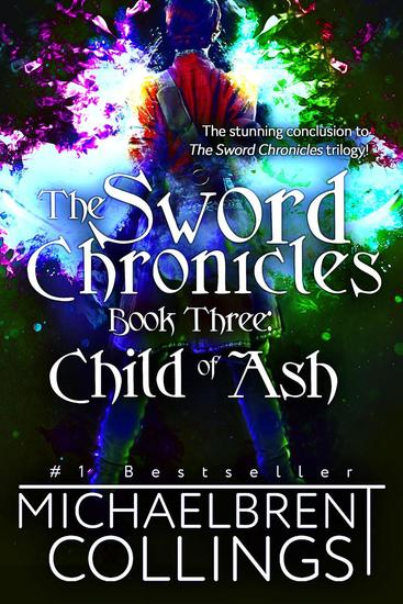 The Sword Chronicles: Child of Ash - The Sword Chronicles #3 - cover