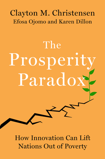 The Prosperity Paradox - How Innovation Can Lift Nations Out of Poverty - cover