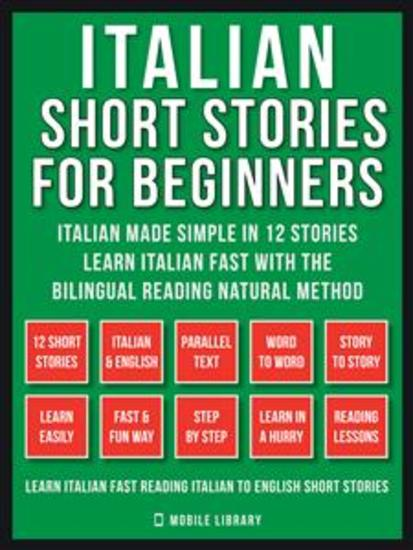 Italian Short Stories For Beginners (Vol 1) - Italian Made Simple in 12 stories Learn Italian fast with the Bilingual Reading Method - cover