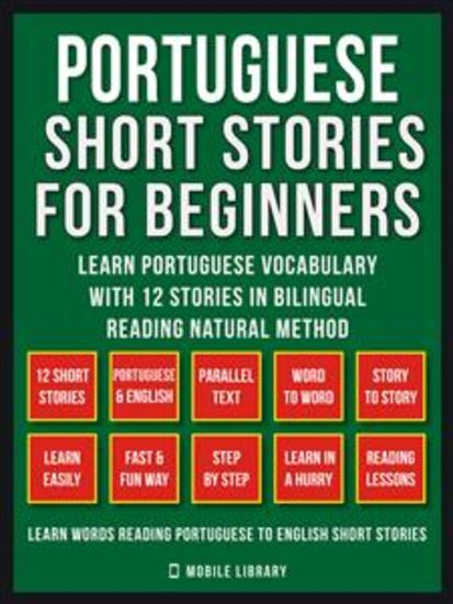 Portuguese Short Stories For Beginners (Vol 1) - Learn Portuguese vocabulary with 12 stories in Bilingual Reading natural method - cover