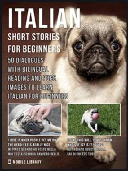 Italian Short Stories for Beginners - 50 Dialogues with bilingual reading and Pugs images to Learn Italian for Beginners - cover