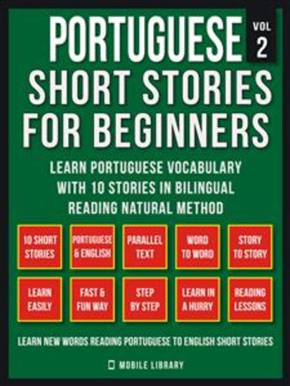 Portuguese Short Stories For Beginners (Vol 2) - Learn Portuguese vocabulary with 10 stories in Bilingual Reading natural method - cover