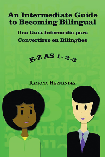An Intermediate Guide to Becoming Bilingual - Una Guia Intermedia Para Convertirse En Bilingues - cover