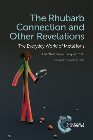 The Rhubarb Connection and Other Revelations - The Everyday World of Metal Ions - cover