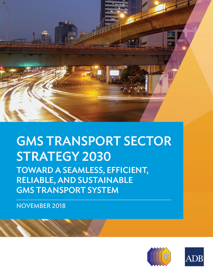 GMS Transport Sector Strategy 2030 - Toward a Seamless Efficient Reliable and Sustainable GMS Transport System - cover