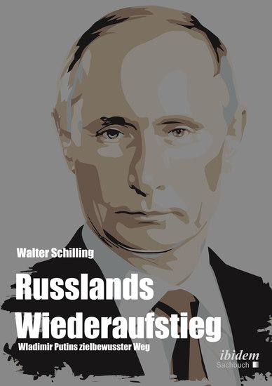 Russlands Wiederaufstieg - Wladimir Putins zielbewusster Weg - cover