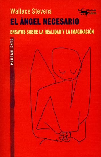 El ángel necesario - Ensayos sobre la realidad y la imaginación - cover