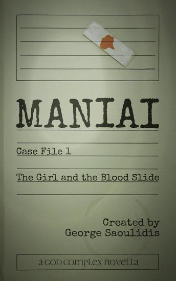 Maniai Case File 1: The Girl And The Blood Slide - Maniai Case Files - cover