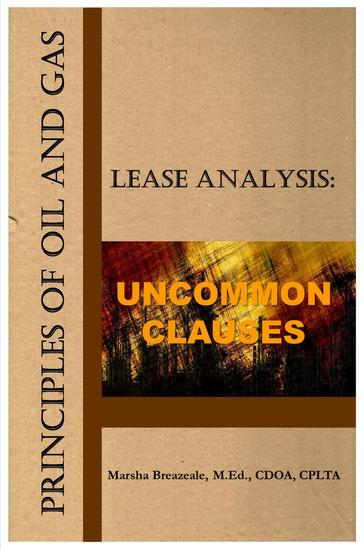 Principles of Oil and Gas Lease Analysis: Uncommon Clauses - Principles of Oil and Gas Lease Analysis #2 - cover