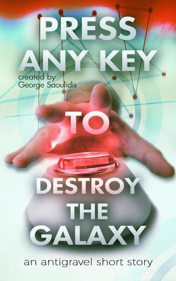 Press Any Key to Destroy the Galaxy - Press Any Key #1 - cover