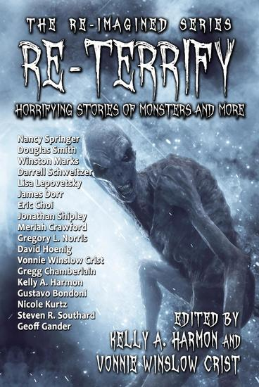 Re-Terrify: Horrifying Stories of Monsters and More - The Re-Imagined Series #4 - cover