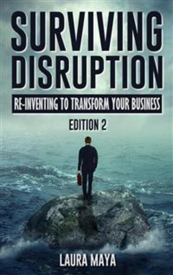 Surviving Disruption - Re-Inventing To Transform Your Business - cover