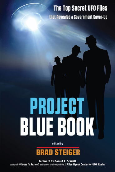 Project Blue Book - The Top Secret UFO Files that Revealed a Government Cover-Up - cover