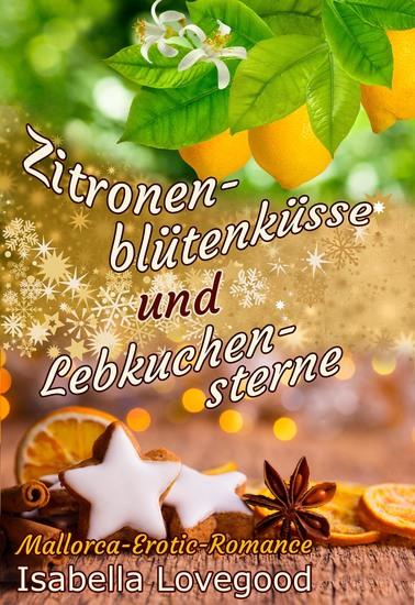 Zitronenblütenküsse und Lebkuchensterne - Sinnlicher Liebesroman - Mallorca-Erotic-Romance 3 - cover