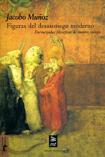 Figuras del desasosiego moderno - Encrucijadas filosóficas de nuestro tiempo - cover