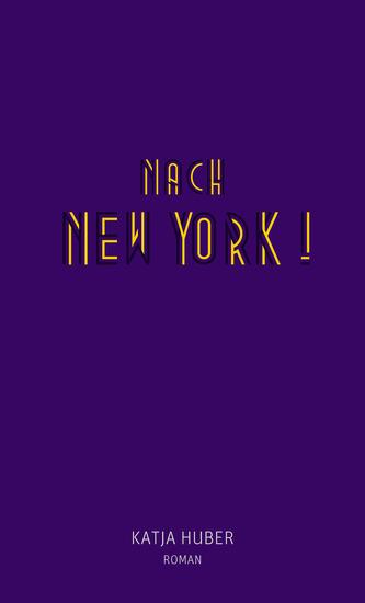 Nach New York! Nach New York! - Roman - cover