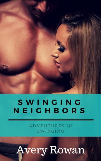 Swinging Neighbors - Adventures in Swinging #7 - cover
