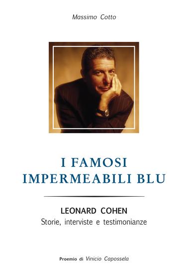 I famosi impermeabili blu - Leonard Cohen Storie interviste e testimonianze - cover