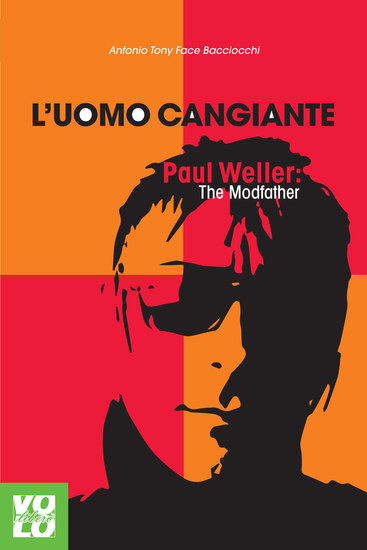L'uomo cangiante - Paul Weller: The Modfather - cover