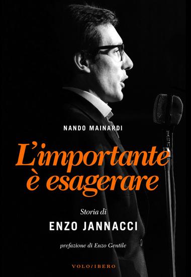 L'importante è esagerare - Storia di Enzo Jannacci - cover