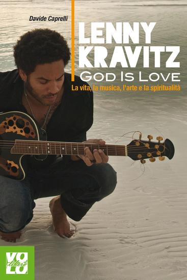 Lenny Kravitz God is Love - La vita la musica l'arte e la spiritualità - cover