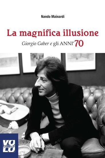 La Magnifica Illusione - Giorgio Gaber e gli anni '70 - cover