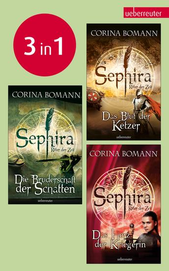 Sephira Ritter der Zeit - Die Bruderschaft der Schatten Das Blut der Ketzer Das Herz der Kriegerin - cover