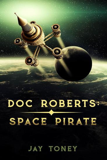 Doc Roberts: Space Pirate - cover
