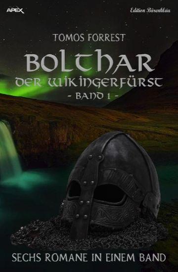Bolthar der Wikingerfürst Sechs Romane in einem Band 1 - cover
