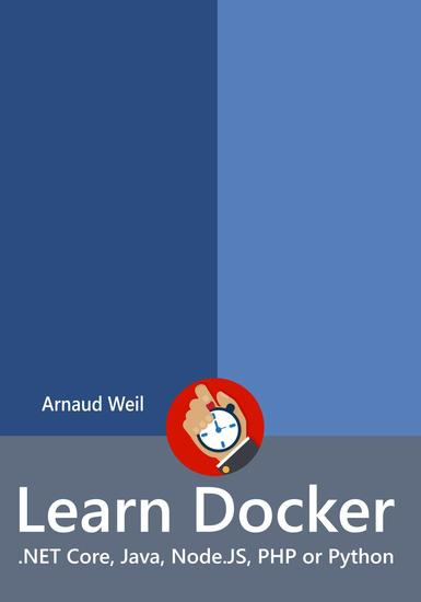 Learn Docker - NET Core Java NodeJS PHP or Python - Learn Collection - cover