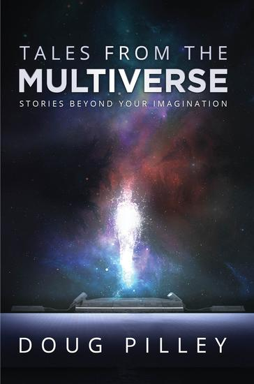 Tales From The Multiverse - Stories Beyond Your Imagination - cover