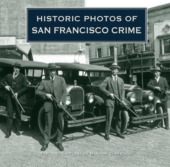 Historic Photos of San Francisco Crime - cover