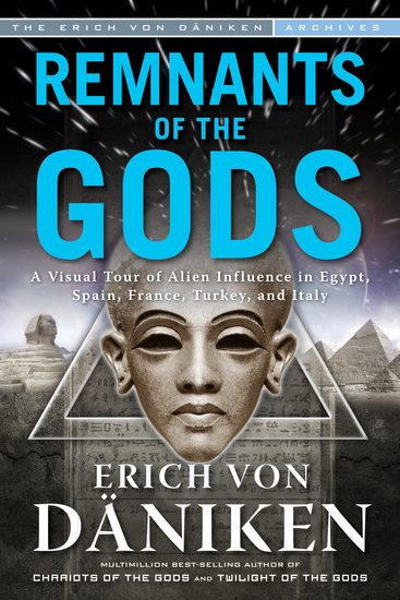 Remnants of the Gods - A Virtual Tour of Alien Influence in Egypt Spain France Turkey and Italy - cover