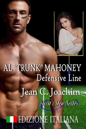 "Al ""Trunk"" Mahoney Defensive Line (Edizione Italiana) - First & Ten (Edizione Italiana) #6 - cover"