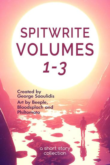 Spitwrite Volumes 1-3 - Spitwrite Boxset #1 - cover