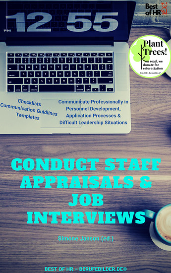Conduct Staff Appraisals & Job Interviews - Communicate Professionally in Personnel Development Application Processes & Difficult Leadership Situations [Checklists Conversation Guidlines Templates] - cover