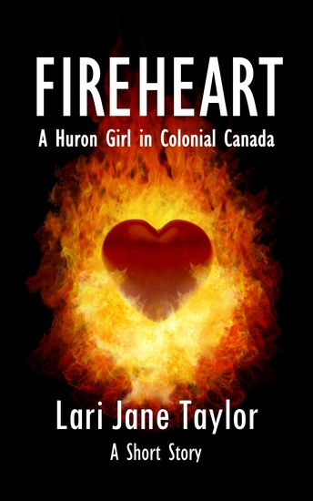 Fireheart - A Huron Girl in Colonial Canada - cover