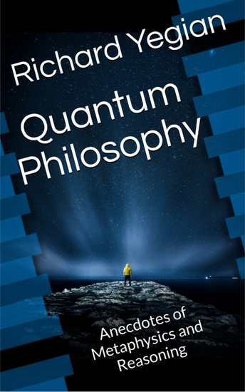 Quantum Philosophy - Anecdotes of Metaphysics and Reasoning - cover