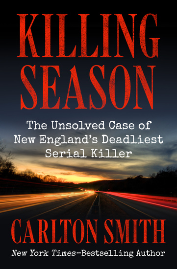Killing Season - The Unsolved Case of New England's Deadliest Serial Killer - cover