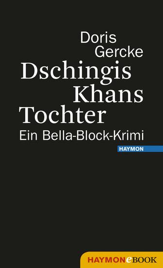 Dschingis Khans Tochter - Ein Bella-Block-Krimi - cover