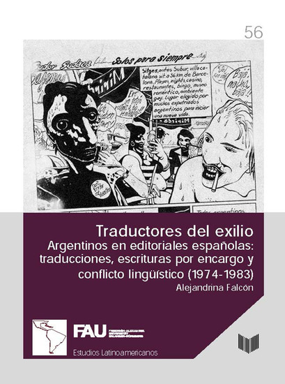 Traductores del exilio - Argentinos en editoriales españolas : traducciones escrituras por encargo y conflicto lingüístico (1974-1983) - cover