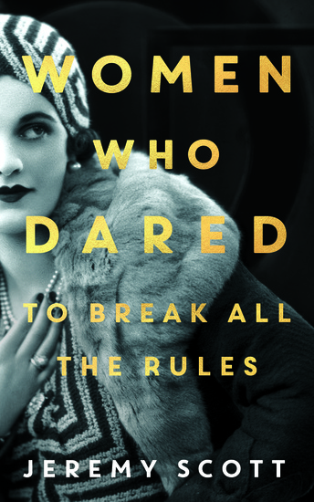 The Women Who Dared - To Break All the Rules - cover