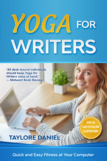 Yoga for Writers - Quick and Easy Fitness at Your Computer - cover