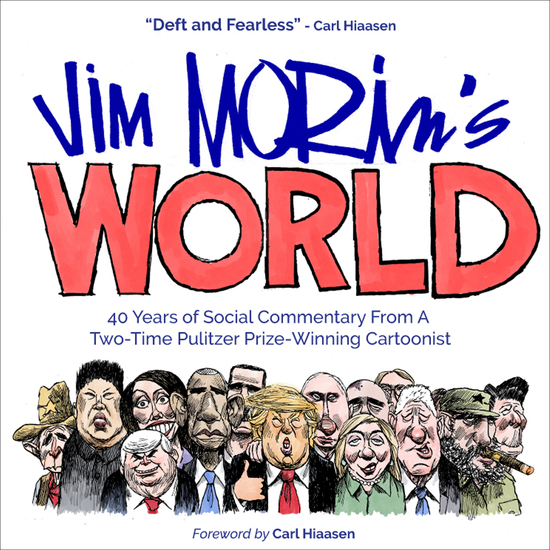 Jim Morin's World - 40 Years of Social Commentary From A Two-Time Pulitzer Prize–Winning Cartoonist - cover