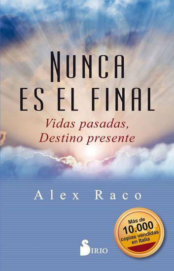 Nunca es el final - Vidas pasadas Destino presente - cover