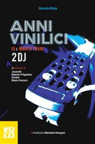 Anni Vinilici - Io e Marco Trani: Due DJ - cover