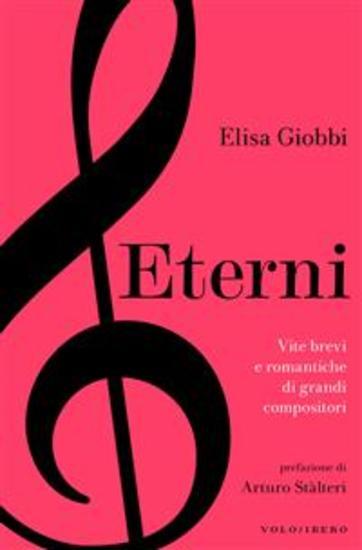 Eterni - Vite brevi e romantiche di grandi compositori - cover