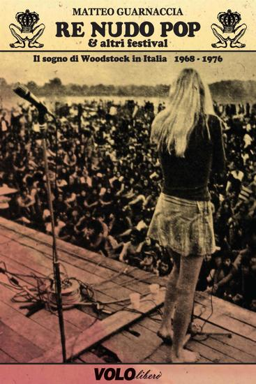 Re nudo pop & altri festival - Il sogno di Woodstock in Italia 1968 - 1976 - cover